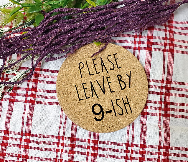Cork Coaster Table Protectors Please Leave By 9 -ish