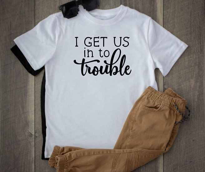 Youth I Get Us In To Trouble Unisex T-Shirt