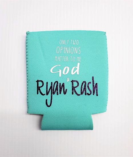 Only Two Opinions Matter, God and Ryan Rash Beverage Holder
