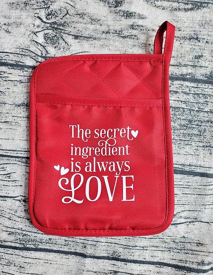 Red The Secret Ingredient is Always Love Pot Holder / Over Mitt