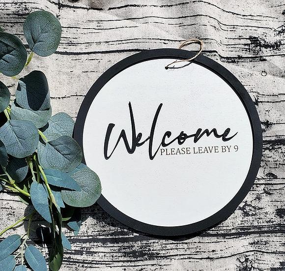 Welcome Leave by 9 Door Hanger / Sign