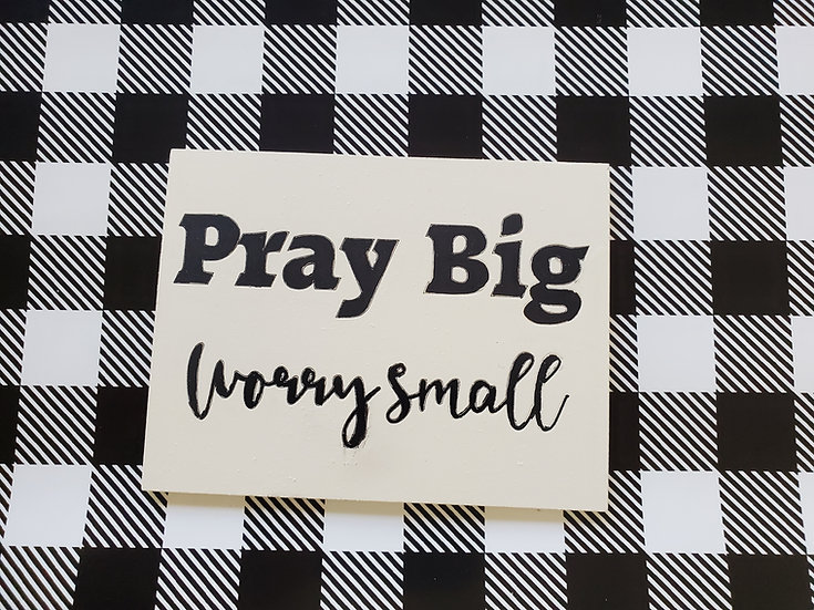 Pray Big Worry Small Sign / Magnet