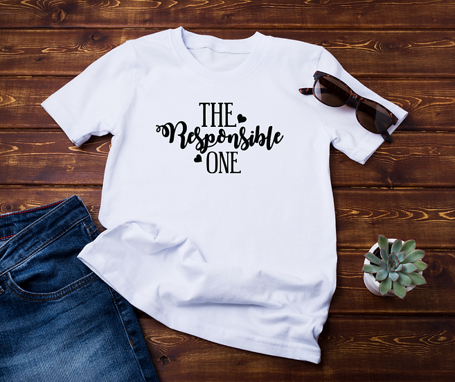 The Responsible One - Adult and Youth Unisex T-Shirt