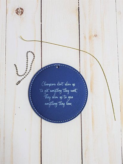Faux Leather Round Champion Quote or Custom Ornament / Tag