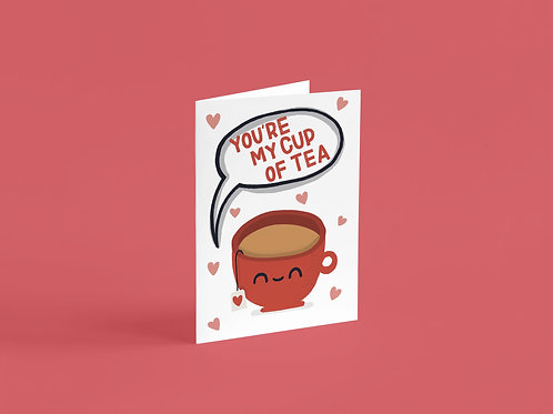 You're My Cup Of Tea A6 Card