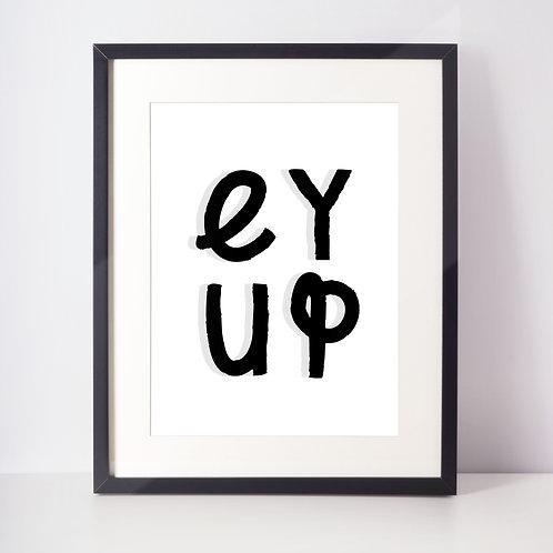 Ey Up Art Print