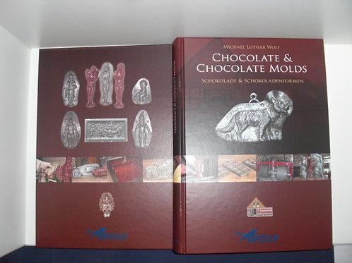 Schokolade & Schokoladenformen von Michael Wolf DEUTSCHE AUSGABE