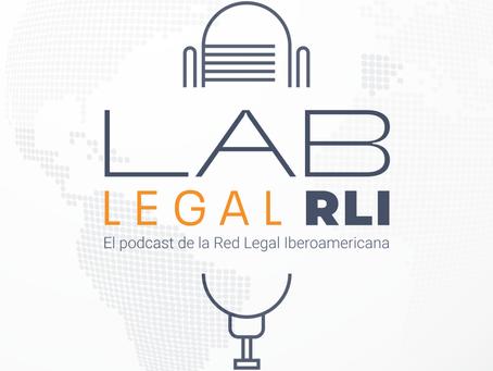 Lanzamos Lab Legal RLI, el primer podcast global para abogados de habla hispana