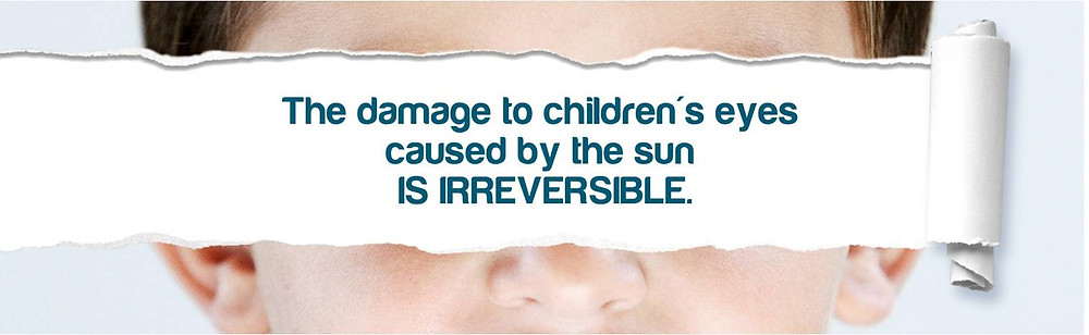 The damage to children's eyes caused by the sun is irreversible.