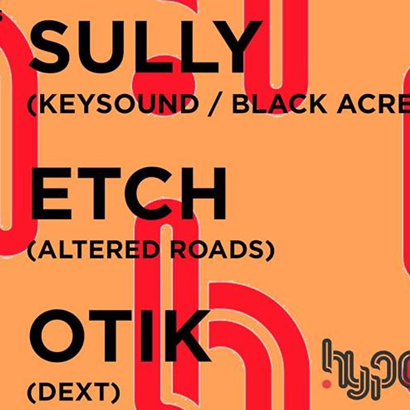 Hyponik: Sully, Etch & Otik