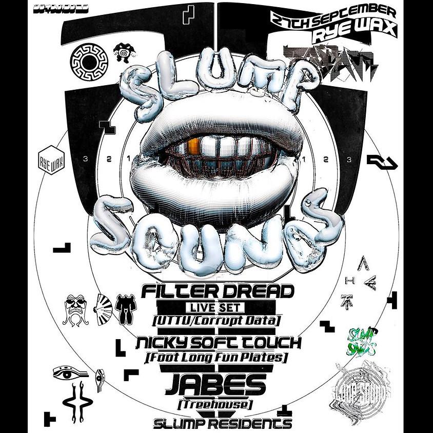Slump Sounds 003: Filter Dread [Live], Nicky Soft Touch & Jabes