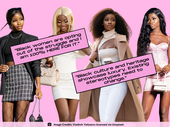 Here's My 2 Pence on Black Women and Luxury