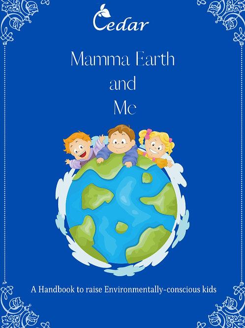 Mamma Earth and Me - A Handbook to raise Environmentally-Conscious Kids