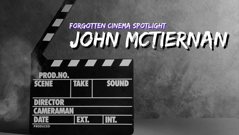 Forgotten Cinema Podcast - John McTiernan