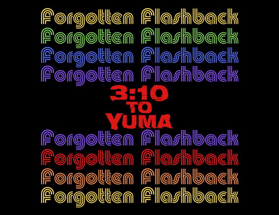 3:10 to Yuma - Forgotten Cinema Podcast