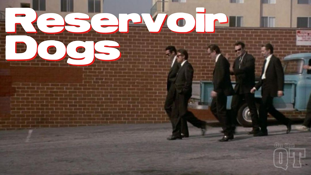 Reservoir Dogs - On the QT