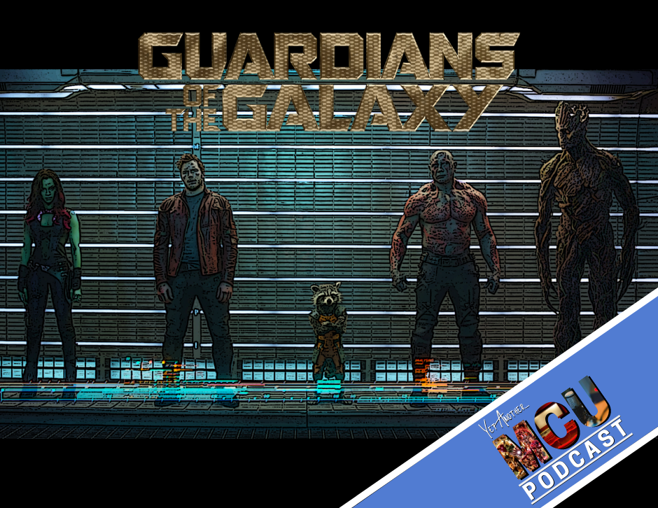 Guardians of the Galaxy - Yet Another MCU Podcast