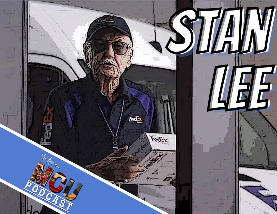 Stan Lee - Yet Another MCU Podcast