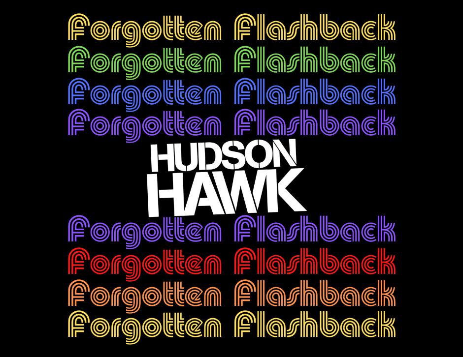 Hudson Hawk movie title - Forgotten Cinema Podcast
