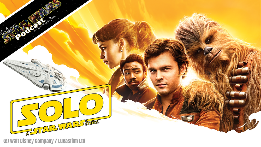 Solo: A Star Wars Story - Yet Another Star Wars Podcast