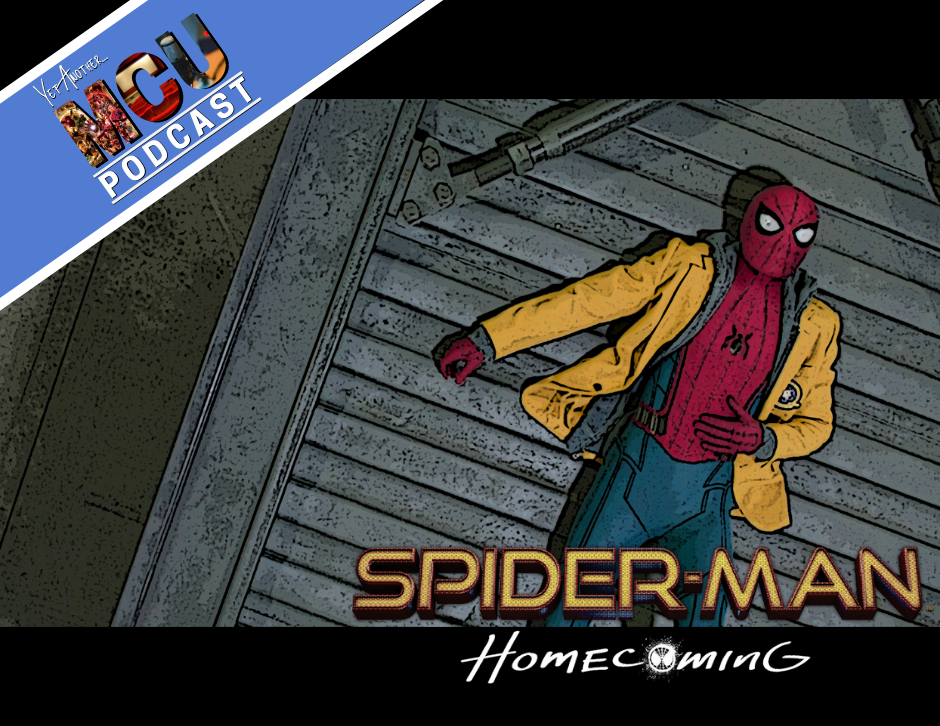 Spider-Man: Homecoming - Yet Another MCU Podcast