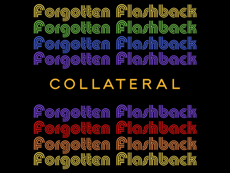 Forgotten Flashback: Collateral