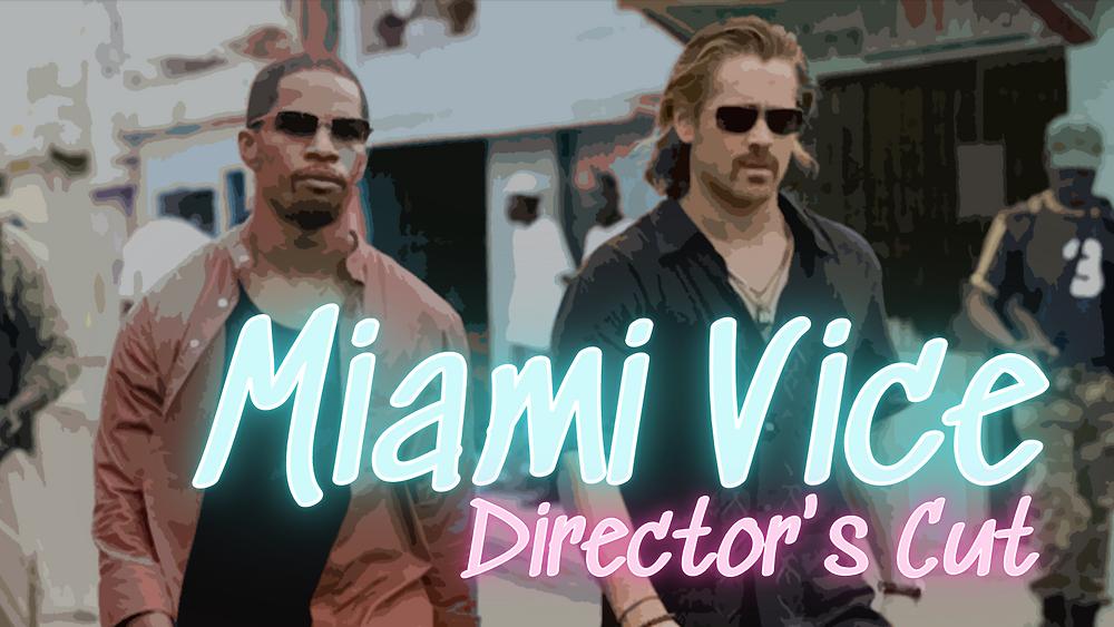 Miami Vice - Michael Mann - Colin Ferrell Jamie Foxx - Forgotten Cinema Podcast