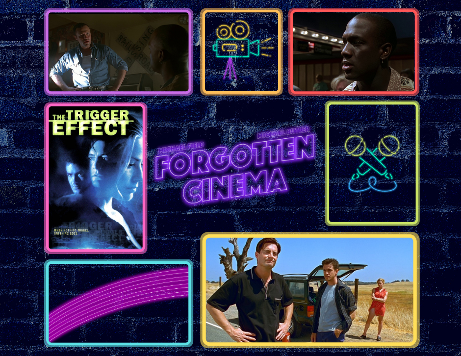 The Trigger Effect - Forgotten Cinema Podcast