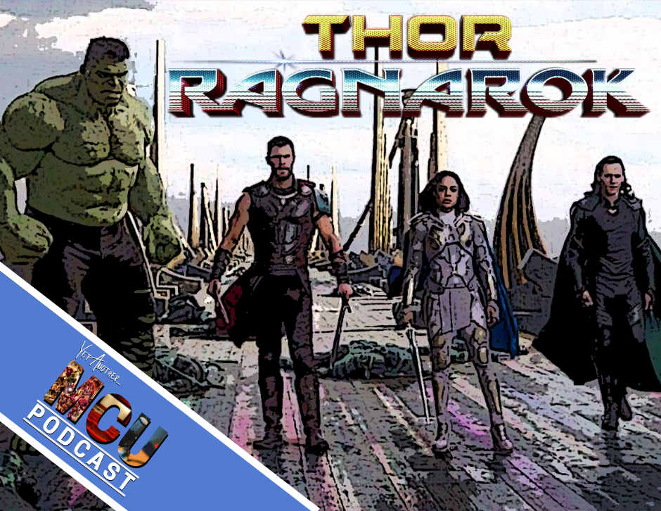 Thor: Ragnarok - Yet Another MCU Podcast