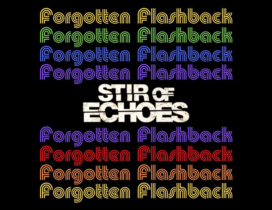 Stir of Echoes title - Forgotten Cinema Podcast