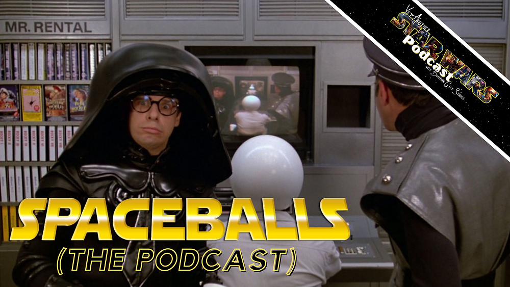 Spaceballs - Yet Another Star Wars Podcast