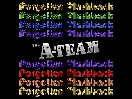 Forgotten Flashback: The A-Team