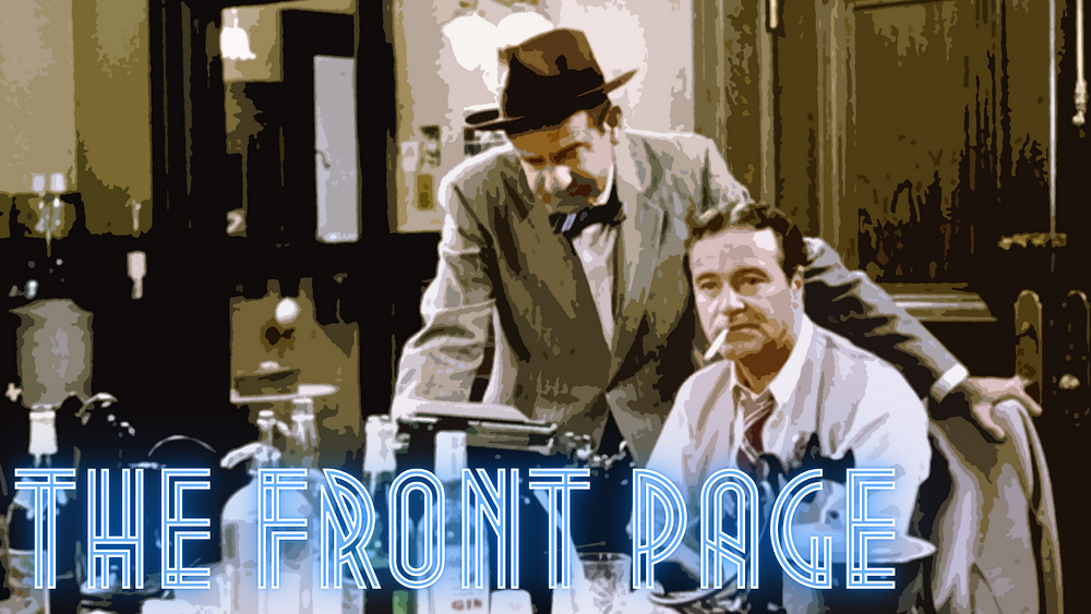 The Front Page (1974) - Forgotten Cinema Podcast