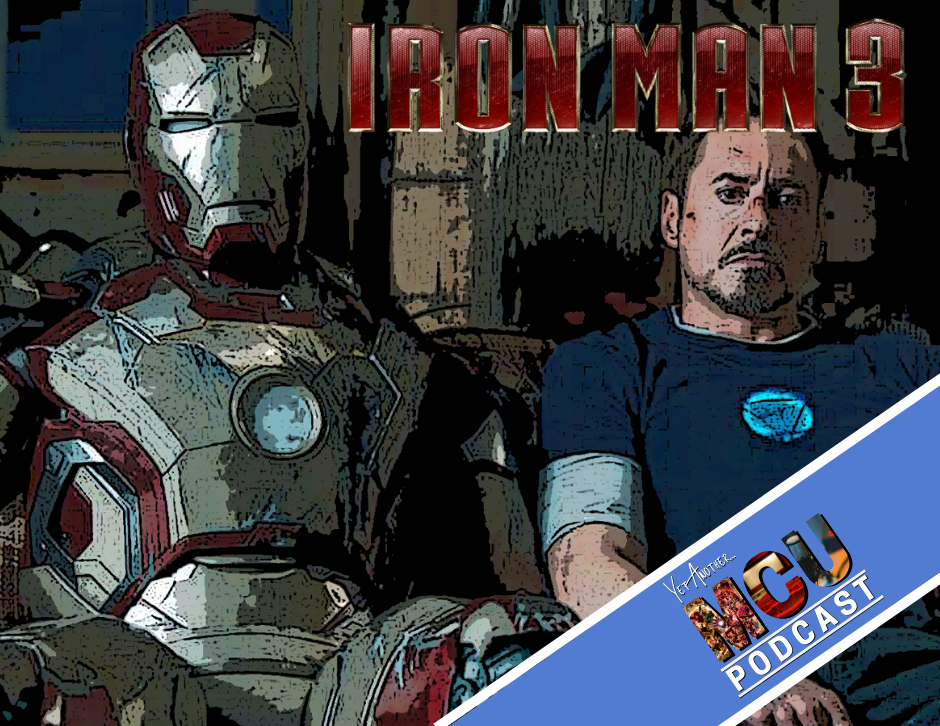 Iron Man 3 - Robert Downey Jr - Yet Another MCU Podcast