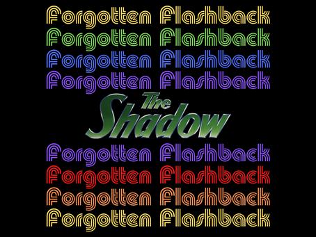 Forgotten Flashback: The Shadow