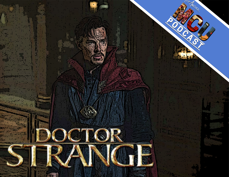 Doctor Strange - Yet Another MCU Podcast