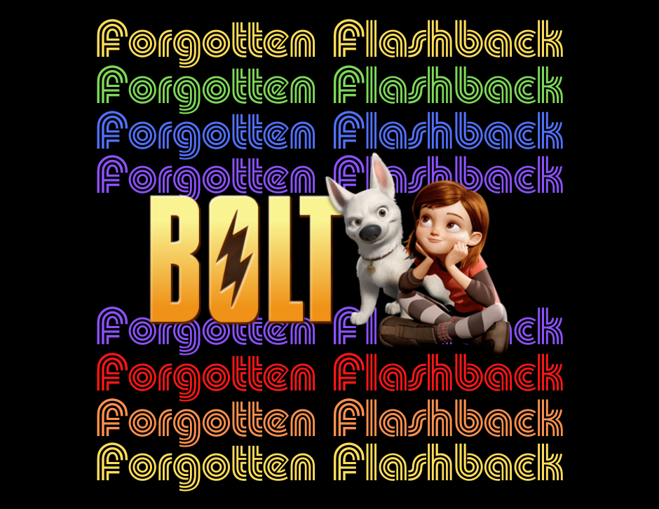 Bolt - Disney - Forgotten Cinema Podcast