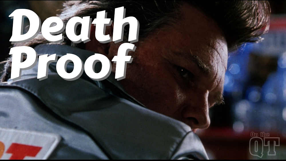 Death Proof - On the QT - Forgotten Entertainment