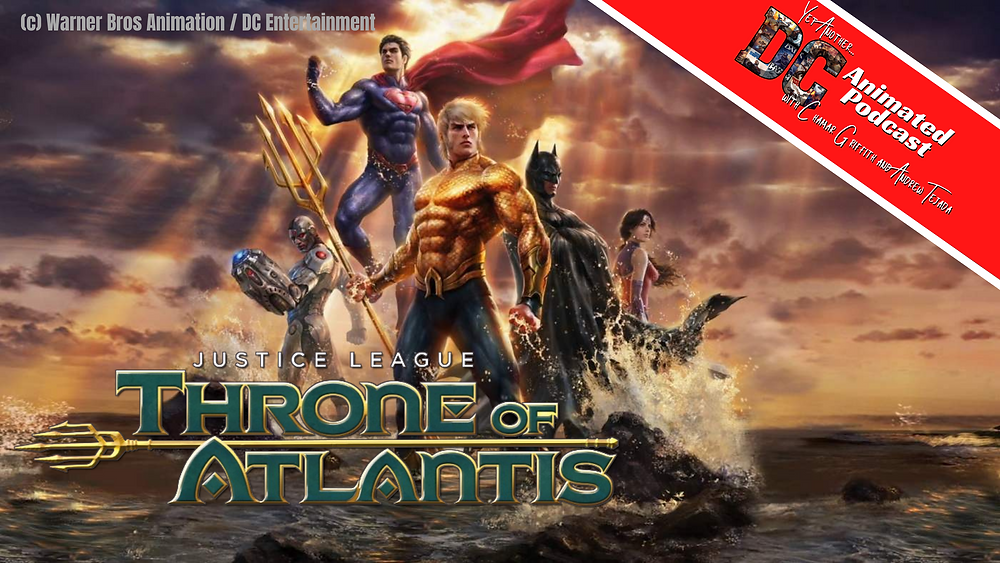 Yet Another DC Animated Podcast: Justice League: Throne of Atlantis