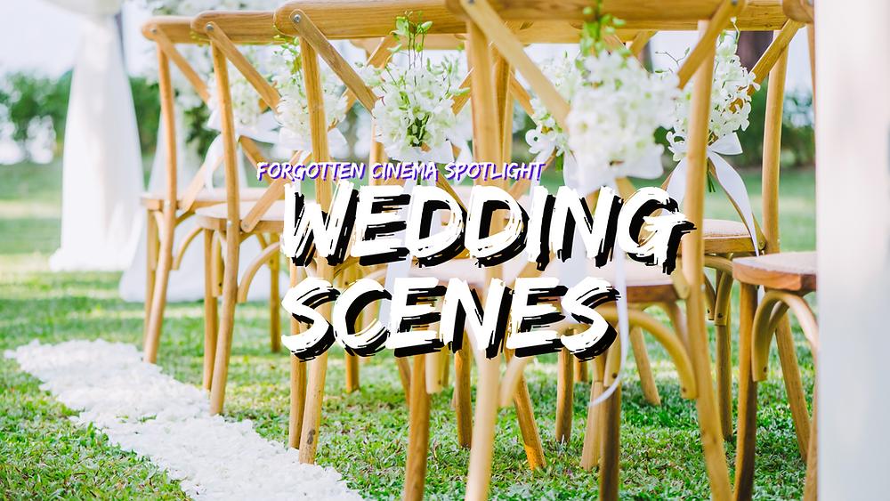 Wedding Scenes - Forgotten Cinema Podcast