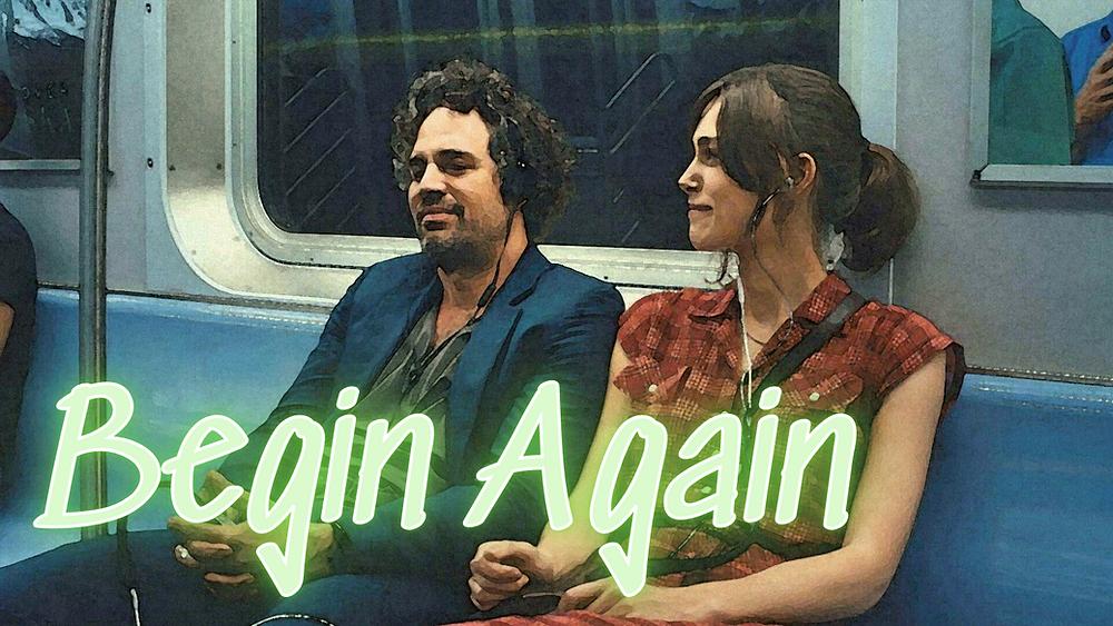 Begin Again - Forgotten Cinema Podcast - Mark Ruffalo, Keira Knightley