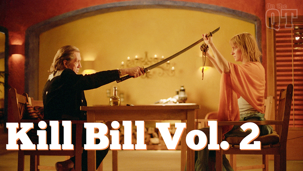 Kill Bill Vol 2 - On the QT