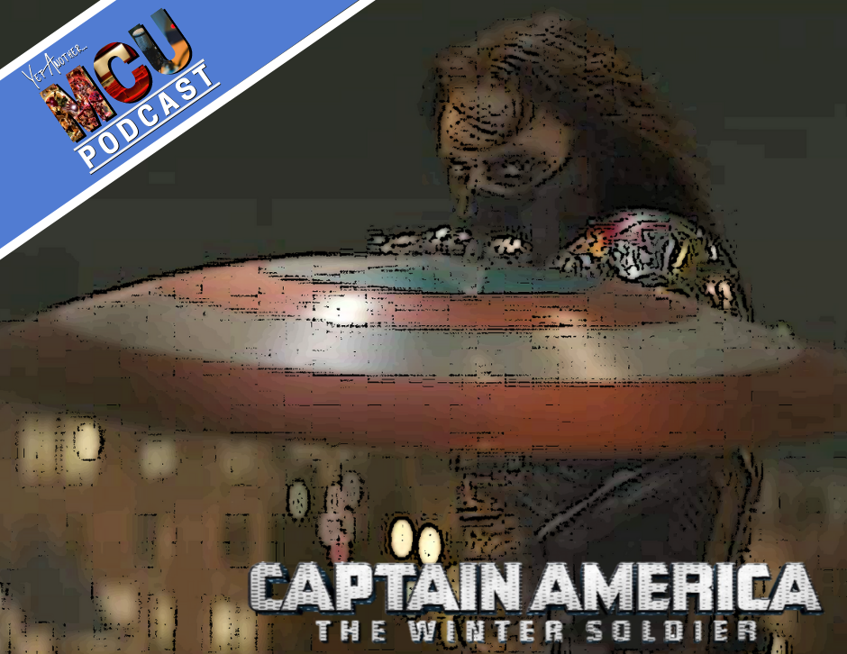 Captain America: The Winter Soldier - Yet Another MCU Podcast