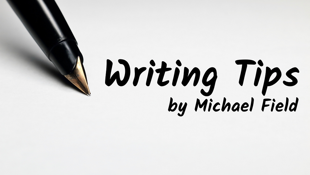 Writing Tips - Michael Field - Pen on Paper