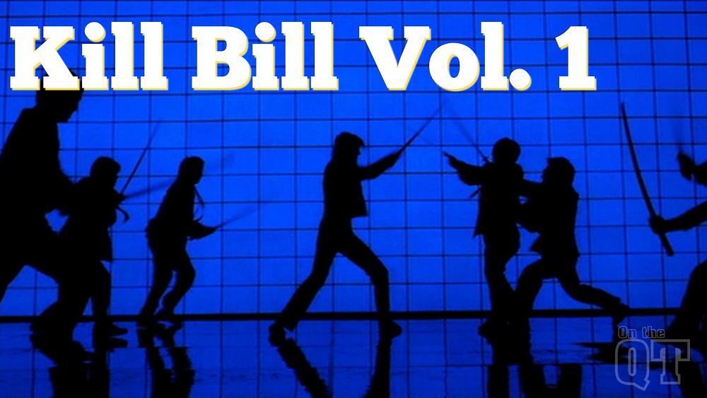 Kill Bill Vol 1 - On the QT podcast