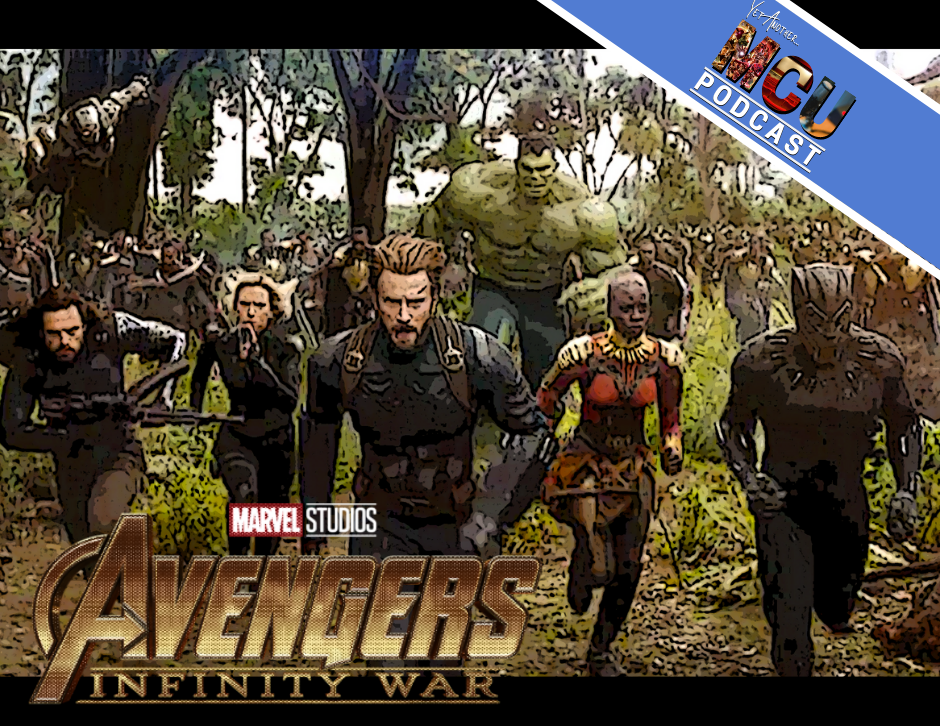 Avengers: Infinity War - Yet Another MCU Podcast