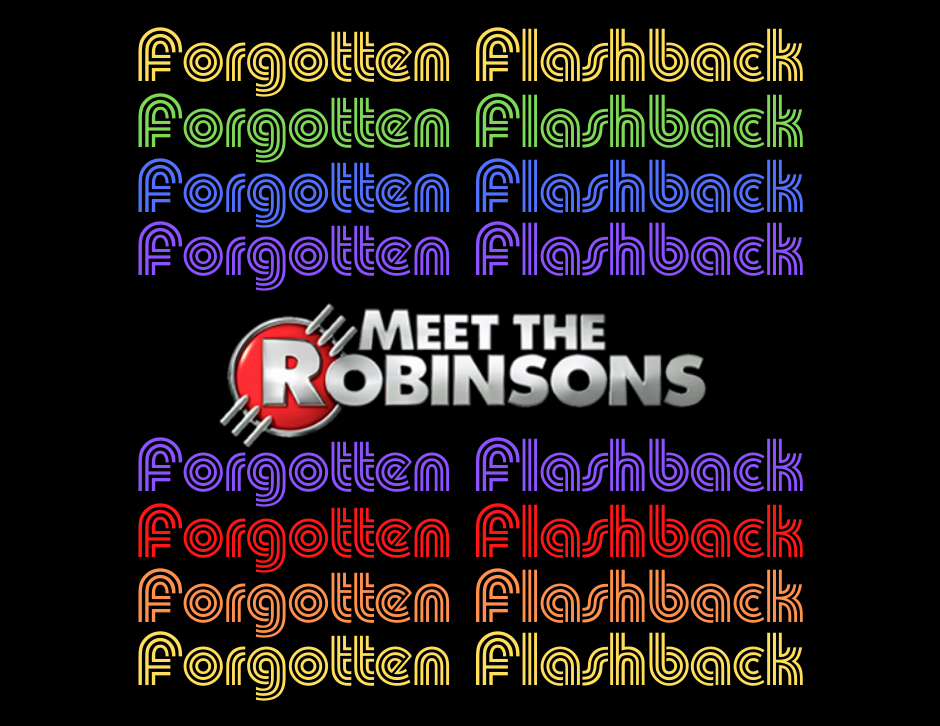 Meet the Robinsons movie - Forgotten Cinema Podcast