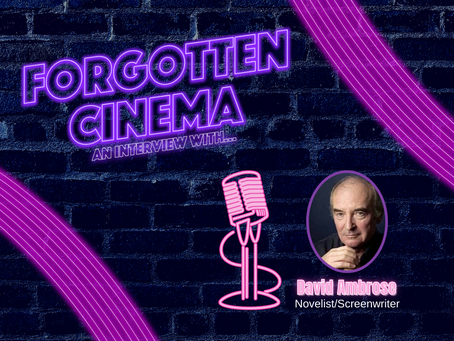 Forgotten Cinema: An Interview With David Ambrose