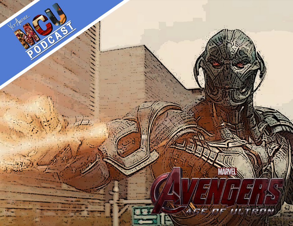 Avengers: Age of Ultron - Yet Another MCU Podcast