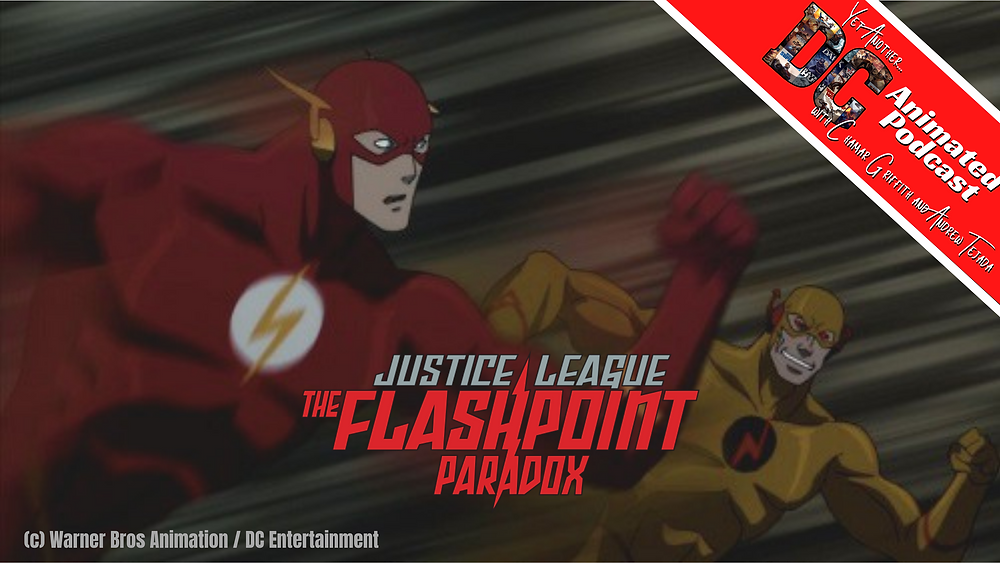Justice League: The Flashpoint Paradox - Yet Another DC Animated  Podcast